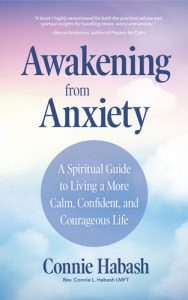 Awakening from Anxiety By Rev. Connie L. Habash, LMFT