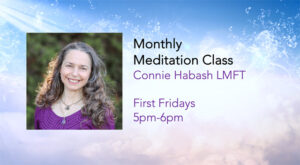 Monthly Meditation Class with Rev. Connie L. Habash Sponsored by Unity San Jose